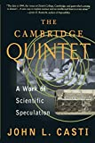 Casti, John L.: The Cambridge Quintet: A Work of Scientific Speculation
