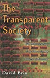 Brin, David: The Transparent Society: Will Technology Force Us to Choose Between Privacy and Freedom
