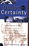 Rothman, Tony: Doubt and Certainty: The Celebrated Academy  Debates on Science, Mysticism, Reality, in General on the Knowable and Unknowable, With Particular Forays into Such Esoteric