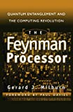 Milburn, G.J.: The Feynman Processor: Quantum Entanglement and the Computing Revolution