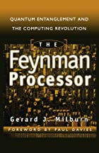 The Feynman Processor : Quantum Entanglement…