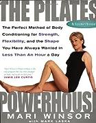 The Pilates Powerhouse by Mari Winsor