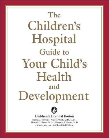 the-childrens-hospital-guide-to-your-childs-health-and-development