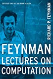 Feynman, Richard P: Feynman Lectures on Computation