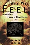 Johnston, Victor S.: Why We Feel: The Science of Human Emotions