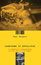 Countdown to Apocalypse: A Scientific…