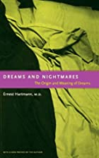 Dreams and Nightmares: The Origin and…