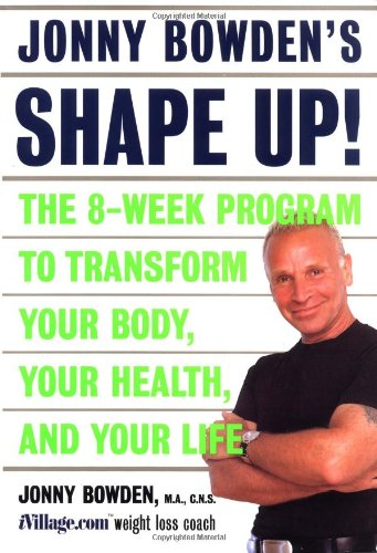 jonny-bowdens-shape-up-the-8-week-program-to-transform-your-body-your-health-and-your-life