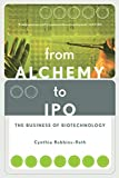Robbins-Roth, Cindy: From Alchemy to Ipo: The Business of Biotechnology