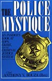 Bouza, Anthony V.: The Police Mystique: An Insider's Look at Cops, Crime, and the Criminal Justice System