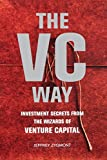 Jeffrey Zygmont: The VC Way: Investment Secrets from the Wizards of Venture Capital