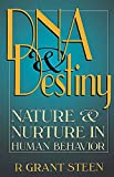 Steen, R. Grant: DNA and Destiny: Nature and Nurture in Human Behavior