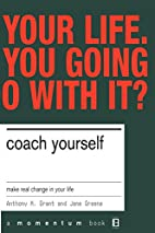 Coach Yourself: Make Real Change in Your…