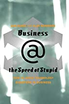 Business @ the Speed of Stupid: How to Avoid…