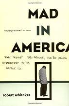 Mad In America: Bad Science, Bad Medicine,…