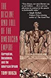 Bouza, Anthony V.: The Decline and Fall of the American Empire: Corruption, Decadence, and the American Dream