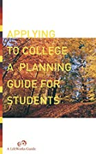 Applying to College: A Planning Guide…