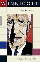 Winnicott: Life and Work by F. Robert Rodman