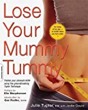 Gould, Jodie: Lose Your Mummy Tummy