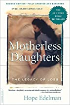 Motherless Daughters: The Legacy of Loss by…