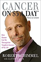 Cancer on Five Dollars a Day (chemo not…