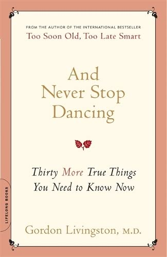 and-never-stop-dancing-thirty-more-true-things-you-need-to-know-now