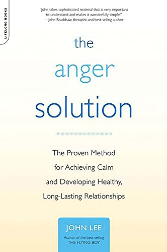 the-anger-solution-the-proven-method-for-achieving-calm-and-developing-healthy-long-lasting-relationships