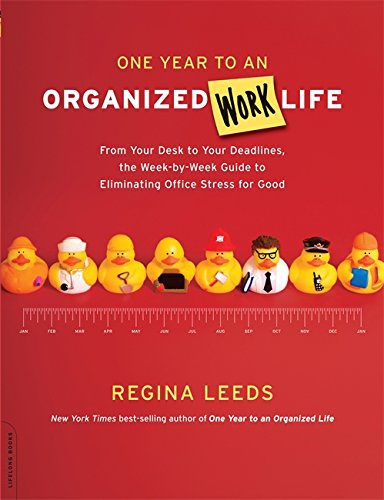 one-year-to-an-organized-work-life-from-your-desk-to-your-deadlines-the-week-by-week-guide-to-eliminating-office-stress-for-good