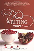 Best Food Writing 2009 by Holly Hughes