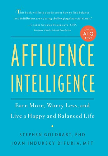 affluence-intelligence-earn-more-worry-less-and-live-a-happy-and-balanced-life