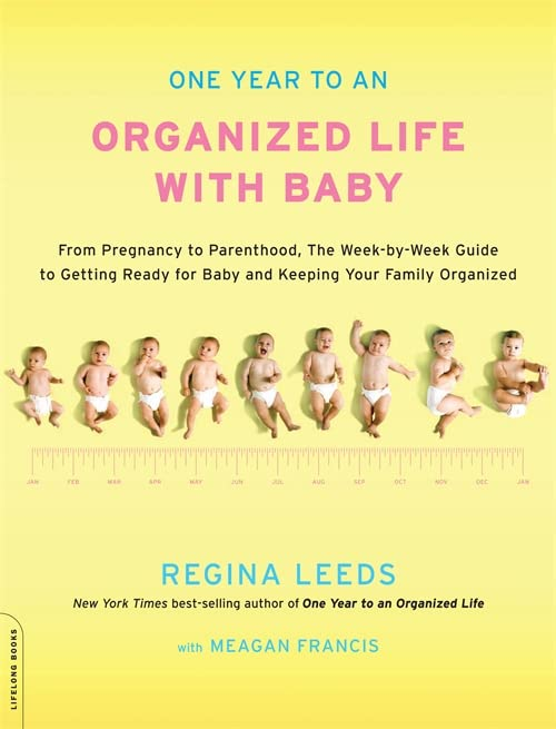 one-year-to-an-organized-life-with-baby-from-pregnancy-to-parenthood-the-week-by-week-guide-to-getting-ready-for-baby-and-keeping-your-family-organized