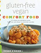 Gluten-Free Vegan Comfort Food: 125 Simple…