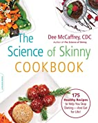 The Science of Skinny Cookbook: 175 Healthy…
