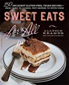 Sweet Eats for All: 250 Decadent…