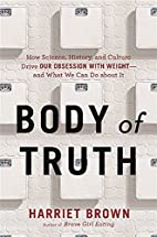 Body of Truth: How Science, History, and…
