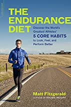 The Endurance Diet: Discover the 5 Core…