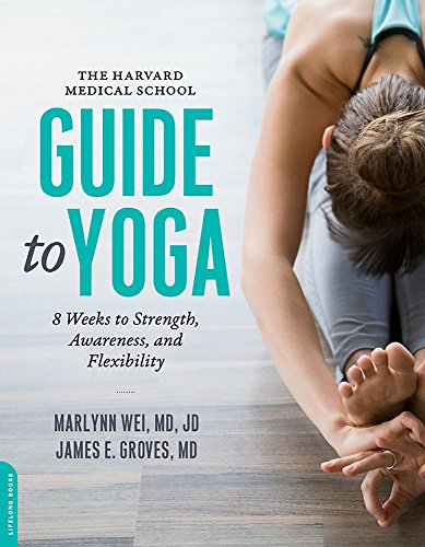 the-harvard-medical-school-guide-to-yoga-8-weeks-to-strength-awareness-and-flexibility
