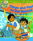Wax, Wendy: Diego And Papi To The Rescue (Turtleback School & Library Binding Edition) (Go Diego Go! (Pb))
