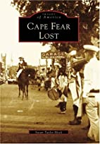 Cape Fear Lost (Images of America: North…