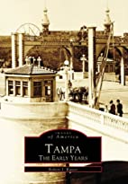 Tampa The Early Years (Images of America:…