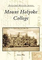 Mount Holyoke College (MA) (Postcard History…