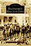 O&#39;Donovan, Molly: Baltimore&#39;s Halcyon Days
