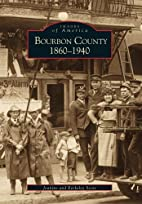 BOURBON COUNTY 1860-1940 (KY) (Images of…