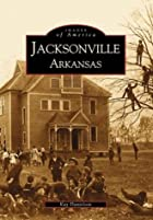 Jacksonville, Arkansas (Images of America…