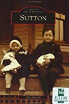 Sutton (MA) (Images of America) by Chris…
