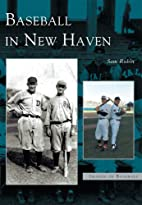 Baseball in New Haven (Images of Baseball)…