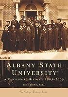 Albany State University: A Centennial…