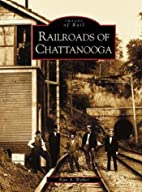 Railroads of Chattanooga (TN) (Images of…