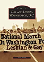 Gay and Lesbian Washington D.C. by Frank…