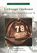 A Chicago Firehouse: Stories of…